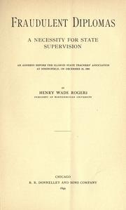 Cover of: Fraudulent diplomas: a necessity for state supervision. An address before the Illinois state teachers' association ... 1898.