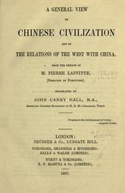 Cover of: A general view of Chinese civilization and of the relations of the West with China