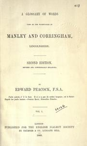 Cover of: A glossary of words used in the Wapentakes of Manley and Corringham, Lincolnshire. by Edward Peacock