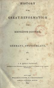 Cover of: History of the great reformation of the sixteenth century in Germany, Switzerland, etc. | J. H. Merle d