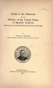 Guide to the materials for the history of the United States in Spanish archives by William R. Shepherd