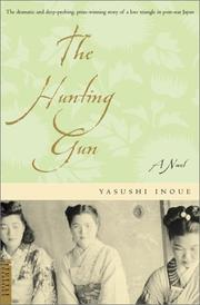 Cover of: The Hunting Gun: Translated by Sadamichi Yokoö and Sanford Goldstein.