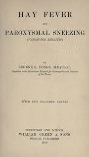 Cover of: Hay fever and paroxysmal sneezing (vasomotor rhinitis) | Eugene S. Yonge