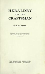 Cover of: Heraldry for the craftsman | F. G. Sayer
