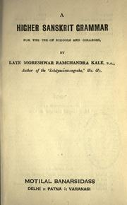 Cover of: A Higher Sanskrit grammar, for the use of schools and colleges. | M. R. Kale