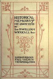 Historical memoirs of my own time by Wraxall, Nathaniel William Sir