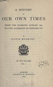 Cover of: A history of our own times from the Diamond Jubilee 1897 to the accession of Edward VII
