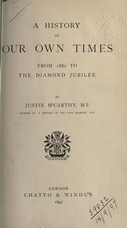 Cover of: A history of our own times, from 1880 to the Diamond Jubilee