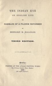 Cover of: The Indian eye on English life, or, Rambles of a pilgrim reformer | Behramji M. Malabari