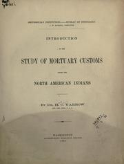Introduction to the study of mortuary customs among the North American Indians by H. C. Yarrow
