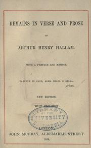 Cover of: Remains in verse and prose of Arthur Henry Hallam, with a preface and memoir ... | Arthur Henry Hallam