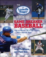 Cover of: The Louisville Slugger® Book of Game-Breaker Baseball | John Monteleone