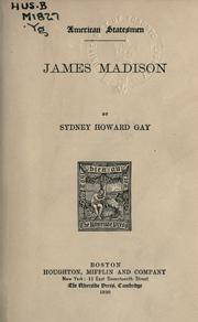 Cover of: James Madison. | Sydney Howard Gay