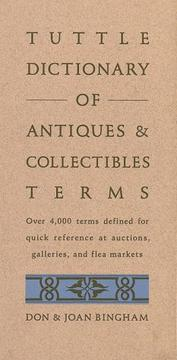 Cover of: Tuttle dictionary of antiques & collectibles terms