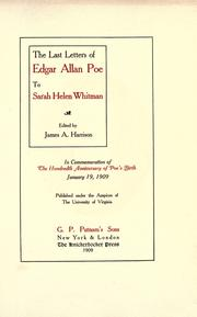 Cover of: The last letters of Edgar Allan Poe to Sarah Helen Whitman: in commemoration of the hundredth anniversary of Poe's birth, January 19, 1909