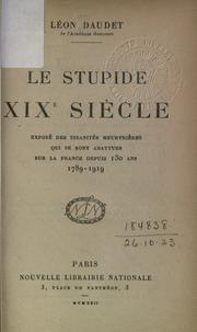 Cover of: Le stupide XIXe siècle