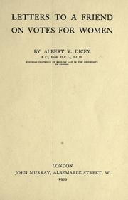Cover of: Letters to a friend on votes for women. | Albert Venn Dicey