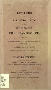 Cover of: Letters to a young lady on the art of playing the pianoforte: from the earliest rudiments to the highest stage of cultivation, written as an appendix to every school for that instrument