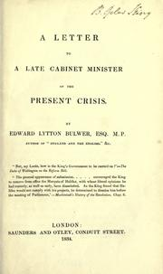 Cover of: A letter to a late cabinet minister on the present crisis | Edward Bulwer Lytton