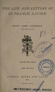 Cover of: The life and letters of St. Francis Xavier. | Henry James Coleridge