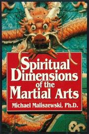 Cover of: Spiritual dimensions of the martial arts | Michael Maliszewski
