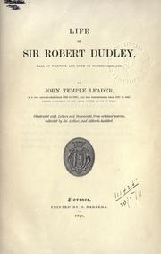 Cover of: Life of Sir Robert Dudley, Earl of Warwick and Duke of Northumberland | John Temple Leader