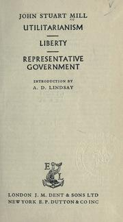 Cover of: Utilitarianism, liberty, representative government