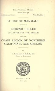 Cover of: A list of mammals obtained by Edmund Heller, collector for the museum, from the coast region of northern California and Oregon