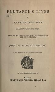 Cover of: Lives of illustrious men: Translated from the Greek: with notes, critical and historical; and a life of Plutarch