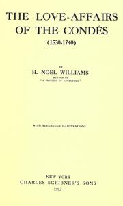 Cover of: love-affairs of the Condés (1530-1740) | H. Noel Williams