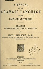 Cover of: manual of the Aramaic language of the Babylonian Talmud | Max Leopold Margolis