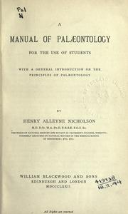 Cover of: A manual of palæontology for the use of students: with a general introduction on the principles of palaeontology