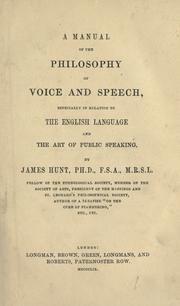 Cover of: A manual of the philosophy of voice and speech | James Hunt