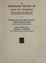 Cover of: A marvelous history of Mary of Nimmegen, who for more than seven years lived and had ado with the devil. | Mariken van Nimmegen