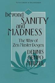 Cover of: Beyond sanity and madness | Dennis Genpo Merzel