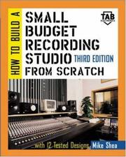 Cover of: How to Build A Small Budget Recording Studio From Scratch  | Michael Shea