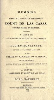 Cover of: Memoirs of Emanuel Augustus Dieudonné Count de las Casas, communicated by himself. | Las Cases, Emmanuel comte de