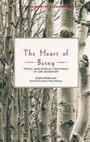 Cover of: The heart of being: moral and ethical teachings of Zen Buddhism