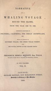 Narrative of a whaling voyage round the globe, from the year 1833 to 1836 by Frederick Debell Bennett