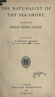 Cover of: The naturalist of the sea-shore: the life of Philip Henry Gosse
