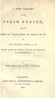 Cover of: new theory of the steam engine | F.-M Guyonneau de Pambour