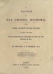 Cover of: A notice of Ely Chapel, Holborn | T. B. Murray