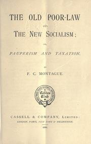 Cover of: old poor-law and The new socialism | Francis Charles Montague