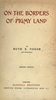 Cover of: On the borders of pigmy land | Ruth B. Fisher