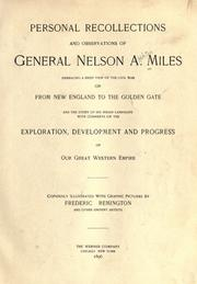 Cover of: Personal recollections and observations of General Nelson A. Miles embracing a brief view of the Civil War, or, From New England to the Golden Gate