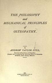 Cover of: philosophy and mechanical principles of osteopathy | A. T. Still