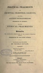 Cover of: Political fragments of Archytas, Charondas, Zaleucus, and other ancient Pythagoreans, preserved by Stobæus; and also, Ethical fragments of Hierocles ... preserved by the same author. | Taylor, Thomas