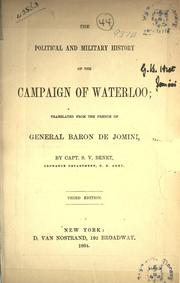 Cover of: The political and military history of the campaign of Waterloo; translated from the French of General Baron de Jomini