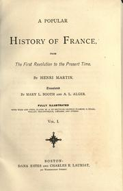 Cover of: A popular history of France: from the first Revolution to the present time.
