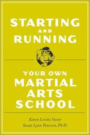 Cover of: Starting and Running Your Own Martial Arts School | Susan Lynn Peterson, Karen Levitz Vactor